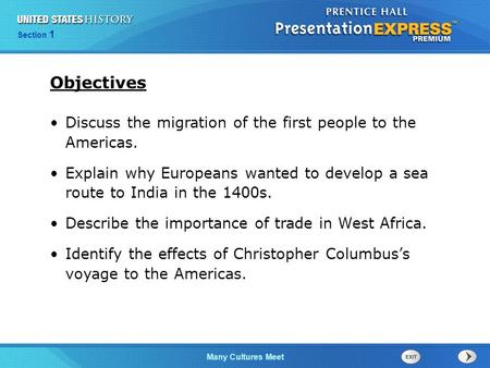 Chapter 25 Section 1 The Cold War Begins Many Cultures Meet Section 1 Discuss the migration of the first people to the Americas. Explain why Europeans.