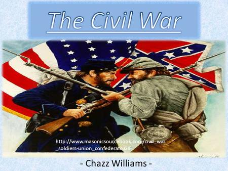 - Chazz Williams -  _soldiers-union_confederate.GIF.