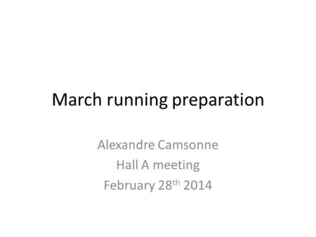 March running preparation Alexandre Camsonne Hall A meeting February 28 th 2014.