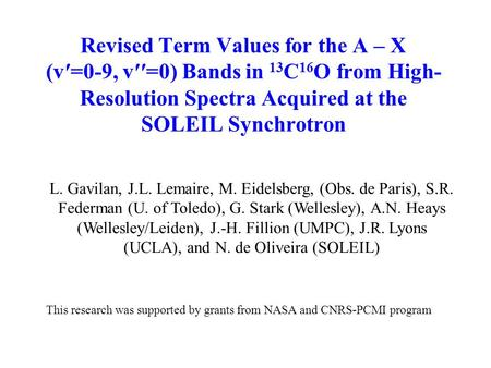 Revised Term Values for the A – X (v′=0-9, v′′=0) Bands in 13 C 16 O from High- Resolution Spectra Acquired at the SOLEIL Synchrotron L. Gavilan, J.L.