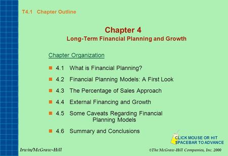 T4.1 Chapter Outline Chapter 4 Long-Term Financial Planning and Growth Chapter Organization 4.1What is Financial Planning? 4.2Financial Planning Models: