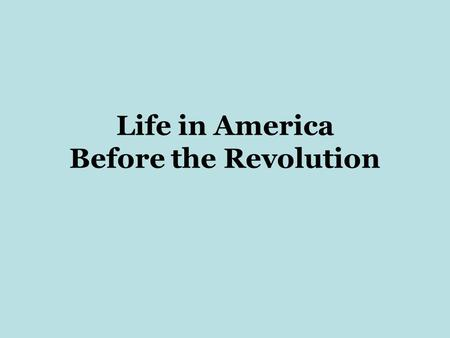 Life in America Before the Revolution. The Great Awakening In the 1700s religious interest grew due to an increase in evangelistic revivals –Emotional.