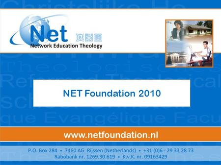 NET Foundation 2010. Trends in the South Contrast with the North Decreasing number of students theological educations (reason: security, work, church,