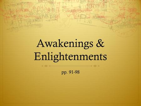 Awakenings & Enlightenments pp. 91-98. Pattern of Religions  Variety in colonial America  Difficult to impose any one religion on any large area  Church.