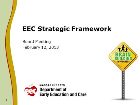 EEC Strategic Framework Board Meeting February 12, 2013 1.
