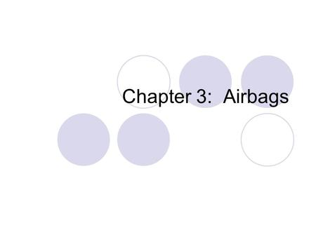 Chapter 3: Airbags.