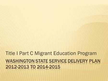 Title I Part C Migrant Education Program.  By end of school year 2015, 60% of migrant students are meeting standard in Reading.