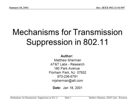Doc.: IEEE 802.11-01/097 Mechanisms for Transmission Suppression in 802.11 January 18, 2001 Matthew Sherman, AT&T Labs - ResearchSlide 1 Mechanisms for.