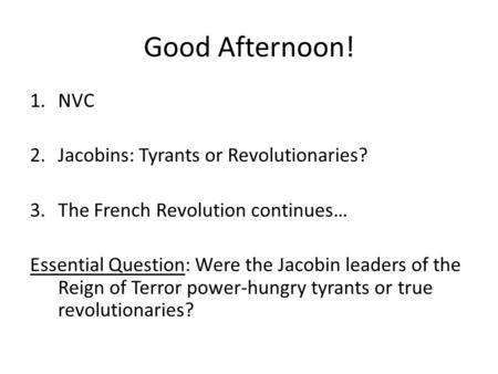 Good Afternoon! NVC Jacobins: Tyrants or Revolutionaries?
