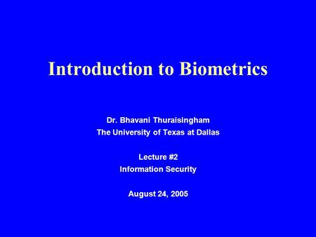 biometrics introduction to information systems security essay Save time and order biometric security essay editing for only $ biometrics for us border security need for network connections and information systems.