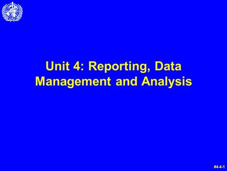 Unit 4: Reporting, Data Management and Analysis #4-4-1.