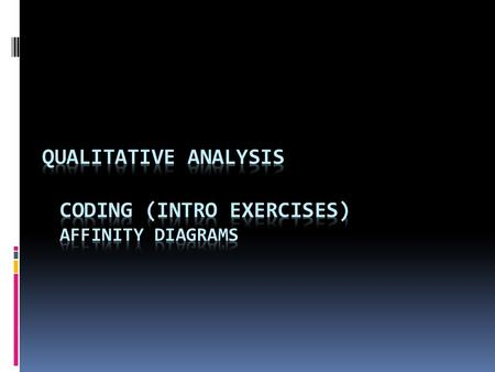 Exercise 1  Open coding  Inductive analysis  Exploratory research  Theory building research 3.