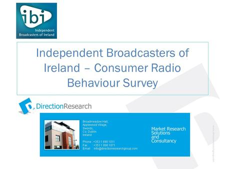 Independent Broadcasters of Ireland – Consumer Radio Behaviour Survey.
