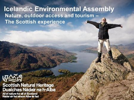 Icelandic Environmental Assembly Nature, outdoor access and tourism – The Scottish experience.
