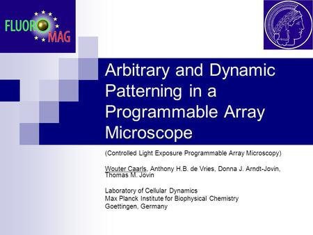 Arbitrary and Dynamic Patterning in a Programmable Array Microscope (Controlled Light Exposure Programmable Array Microscopy) Wouter Caarls, Anthony H.B.