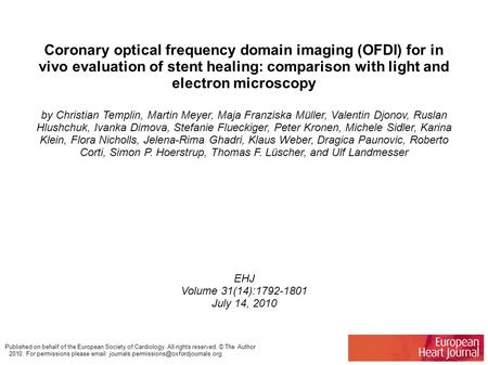 Coronary optical frequency domain imaging (OFDI) for in vivo evaluation of stent healing: comparison with light and electron microscopy by Christian Templin,