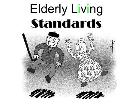 Elderly Living Standards. Problems and NEEDS Old people feel worried, scared, lonely and isolated. Some are too proud to ask for help.
