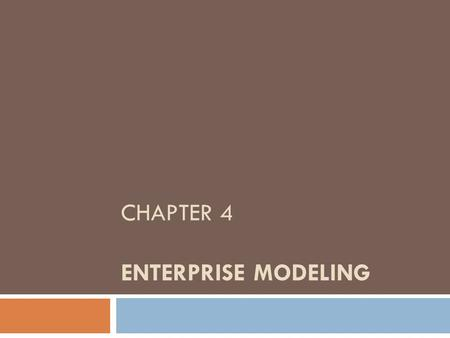 Chapter 4 enterprise modeling