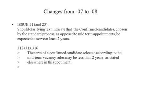 Changes from -07 to -08 ISSUE 11 (and 23): Should clarifying text indicate that the Confirmed candidates, chosen by the standard process, as opposed to.
