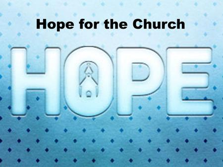 Hope for the Church. 19 Therefore, brothers, since we have confidence to enter the Most Holy Place by the blood of Jesus, 20 by a new and living way.