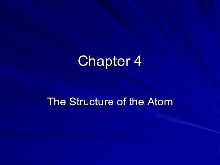 "Chapter 4 The Structure of the Atom. Chapter 4 Democritus: Greek philosopher coined the word ""atom"". Greek word comes from ""atomos"" meaning indivisible."