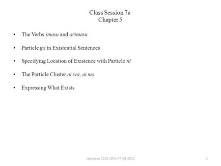 Class Session 7a Chapter 5 The Verbs imasu and arimasu