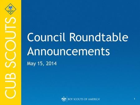 1 Council Roundtable Announcements May 15, 2014. 2 SLCubs.com!!! Links to CRT Handouts Info on Events, Adult Awards, Training, and useful links to Handbooks,