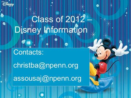 Class of 2012 – Disney Information Contacts: