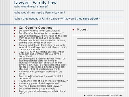 Lawyer: Family Law -Who would need a lawyer? _____________________________________________________________________ -Why would they need a Family Lawyer?