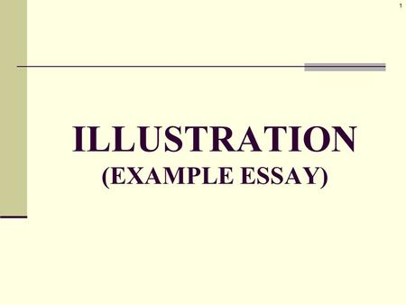 example essay ppt 1 illustration example essay 2 characteristics also known as o illustration essay