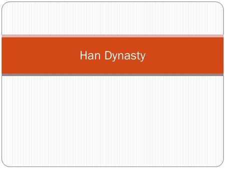 Han Dynasty. Agenda Bell Ringer: Reading Quiz Chapter 4 and 5. 1. Finish Rome, Review Han China 2. Primary Document Analysis: Han China and the Civil.
