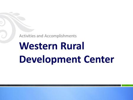 Activities and Accomplishments Western Rural Development Center.