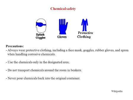 Chemical safety Precautions:
