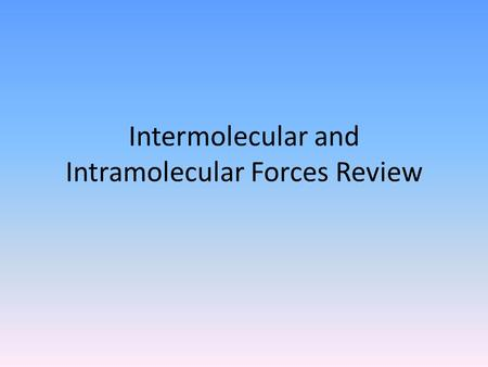 Intermolecular and Intramolecular Forces Review. In the compound PCl 3, how many valence electrons are present? 1.4 2.8 3.24 4.26.