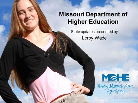 Missouri Department of Higher Education State updates presented by Leroy Wade.