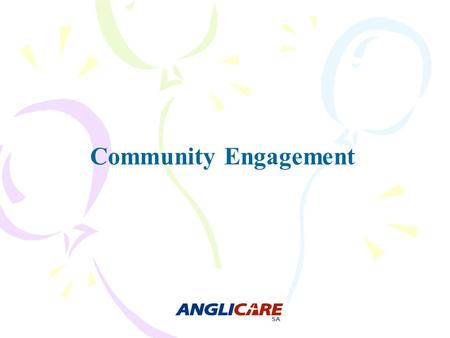 Community Engagement. What is Community Engagement?  Community engagement refers to the process by which community benefit organisations and individuals.