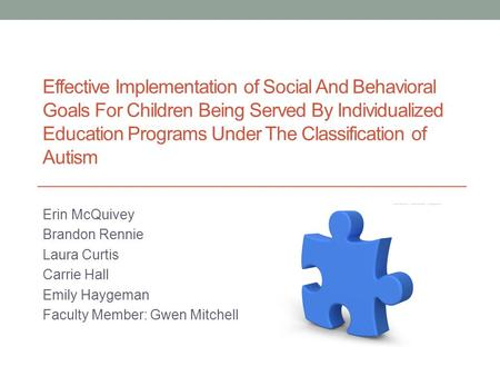 Effective Implementation of Social And Behavioral Goals For Children Being Served By Individualized Education Programs Under The Classification of Autism.
