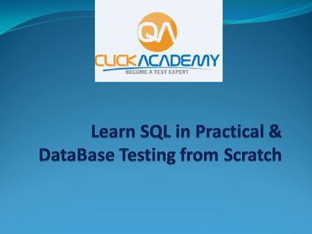 Course FAQ's I do not have any knowledge on SQL concepts or Database Testing. Will this course helps me to get through all the concepts? What kind of.