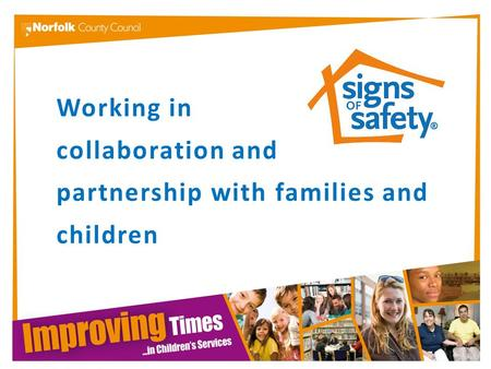 Working in collaboration and partnership with families and children.