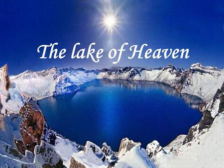The lake of Heaven. The lake of Heaven spring summer autumn winter.