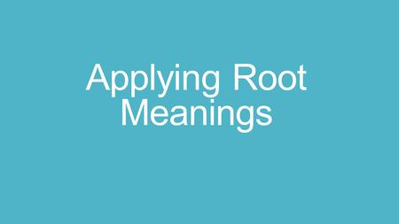 Applying Root Meanings. Practice Question 1 What is the root word shown in the picture? A. auto B. audi C. tele D. therm.