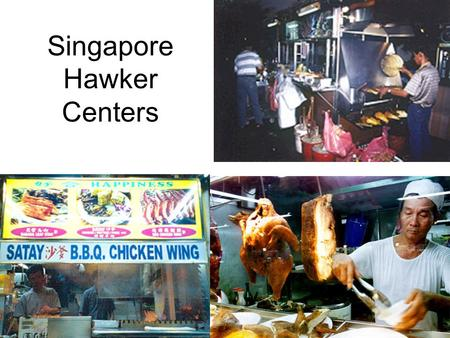 Singapore Hawker Centers. Population 4.5 million (July 2006 est.) 692.7 sq km - slightly more than 3.5 times the size of Washington, DC Singapore.