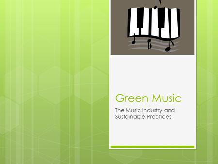 Green Music The Music Industry and Sustainable Practices.