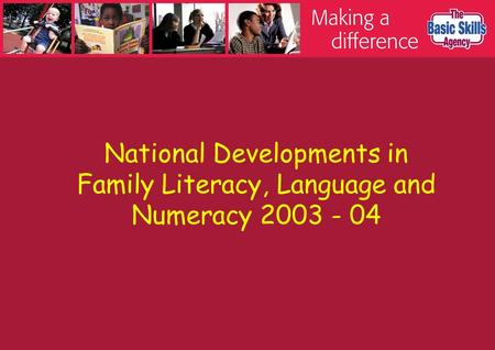 National Developments in Family Literacy, Language and Numeracy 2003 - 04.