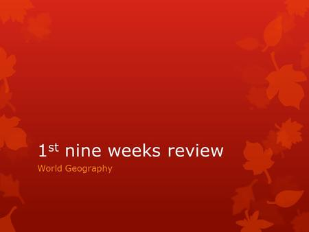1 st nine weeks review World Geography. Vocabulary Mantle- Atmosphere- the layer of gasses that surrounds the earth Crust- thin layer of rock that coats.
