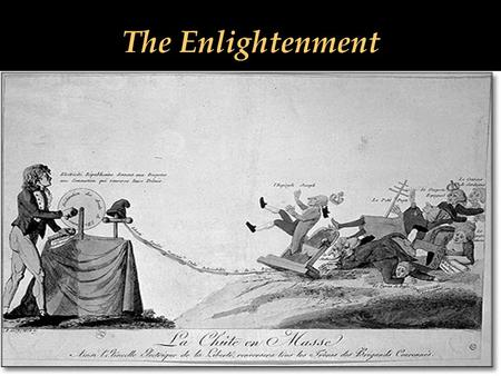 The Enlightenment. Isaac Newton and John Locke If nature was rational, society too should be organized rationally.
