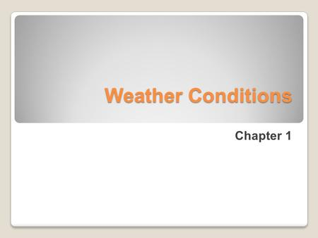 Weather Conditions Chapter 1.