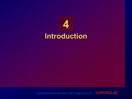 Copyright  Oracle Corporation, 1998. All rights reserved. 4 Introduction.
