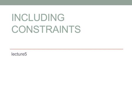 INCLUDING CONSTRAINTS lecture5. Outlines  What are Constraints ?  Constraint Guidelines  Defining Constraint  NOT NULL constraint  Unique constraint.