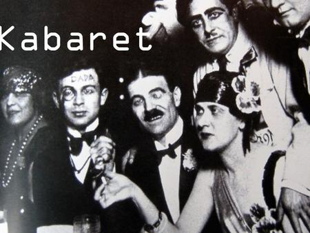 Kabaret. Was ist Kabaret? Cabaret is a form of entertainment that includes comedy, art, and musical theatre. Used as a new form of theatre in music that.